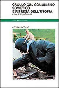 Foto Cover di Crollo del comunismo sovietico e la ripresa dell'utopia, Libro di  edito da Dedalo