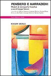 Libro Pensiero e narrazioni. Modelli di storiografia filosofica