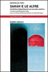 Libro Saman e le altre. Il simbolico e il quotidiano di una comunità «salvifica» Marcello Tarì