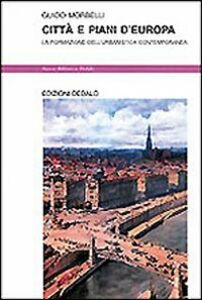 Libro Città e piani d'Europa. La formazione dell'urbanistica contemporanea Guido Morbelli