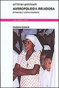 Libro Antropologia religiosa. Etnologia, storia, folklore Vittorio Lanternari