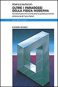 Foto Cover di Oltre i paradossi della fisica moderna. Fisici italiani per il rinnovamento di teoria quantistica e relatività, Libro di Pompilio Nutricati, edito da Dedalo