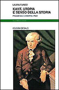 Libro Kant. Utopia e senso della storia. Progresso, cosmopoli, pace Laura Tundo Ferente
