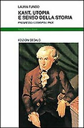 Kant. Utopia e senso della storia. Progresso, cosmopoli, pace