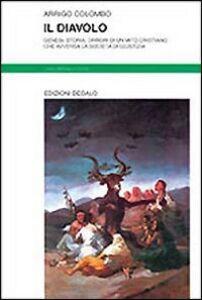 Libro Il diavolo. Genesi, storia, orrori di un mito cristiano che avversa la società di giustizia Arrigo Colombo