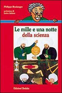 Libro Le mille e una notte della scienza Philippe Boulanger
