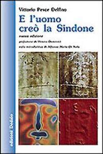 Libro E l'uomo creò la Sindone Vittorio Pesce Delfino
