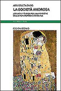 Libro La società amorosa. Appunti a Fourier per una revisione dell'etica amorosa e sessuale Arrigo Colombo