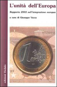 Libro L' unità dell'Europa. Rapporto 2003 sull'integrazione europea