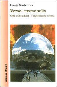 Libro Verso cosmopolis. Città multiculturali e pianificazione urbana Leonie Sandercock