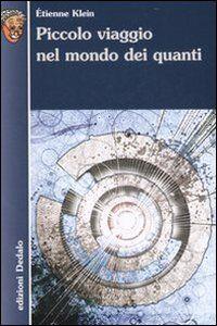 Foto Cover di Piccolo viaggio nel mondo dei quanti, Libro di Étienne Klein, edito da Dedalo