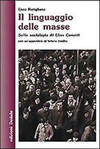 Libro Il linguaggio delle masse. Sulla sociologia di Elias Canetti Enzo Rutigliano