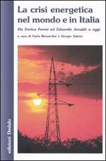 La crisi energetica nel mondo e in Italia. Da Enrico Fermi ed Edoardo Amaldi a oggi