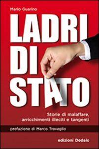 Foto Cover di Ladri di Stato. Storie di malaffare, arricchimenti illeciti e tangenti, Libro di Mario Guarino, edito da Dedalo