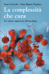 Libro La complessità che cura. Un nuovo approccio all'oncologia Ivan Cavicchi , G. Mauro Numico