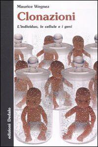 Libro Clonazioni. L'individuo, le cellule e i geni Maurice Wegnez