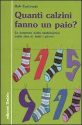 Quanti calzini fanno un paio? Le sorprese della matematica nella vita di tutti i giorni