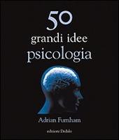 Cinquanta grandi idee di psicologia
