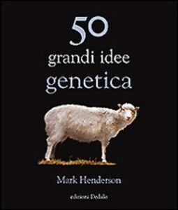 Libro Cinquanta grandi idee di genetica Mark Henderson