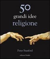 Cinquanta grandi idee. Religione