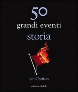 50 grandi eventi storia