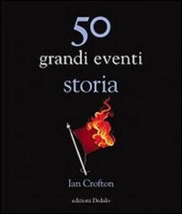 Libro 50 grandi eventi storia Ian Crofton