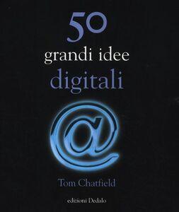 Libro 50 grandi idee digitali Tom Chatfield
