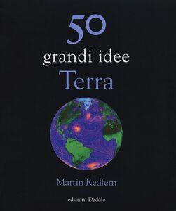 Libro 50 grandi idee. Terra Martin Redfern