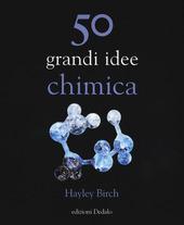 50 grandi idee. Chimica
