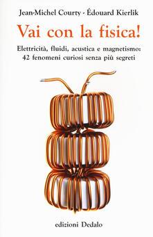 Daddyswing.es Vai con la fisica! Elettricità, fluidi, acustica e magnetismo: 42 fenomeni curiosi senza più segreti Image