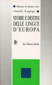 Libro Storie e destini delle lingue d'Europa Jean-Claude Hagège