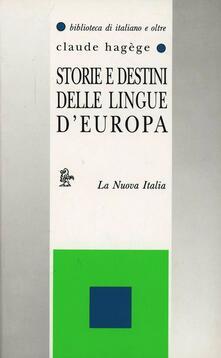 Storie e destini delle lingue d'Europa - Jean-Claude Hagège - copertina