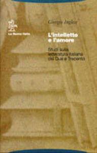 Libro L' intelletto e l'amore Giorgio Inglese