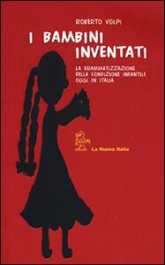 I bambini inventati. La drammatizzazione della condizione infantile oggi in Italia