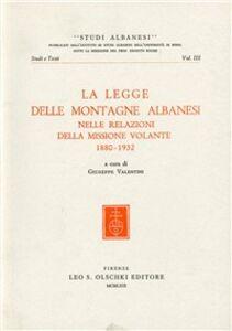 Libro La legge delle montagne albanesi nelle relazioni della Missione Volante (1880-1932)