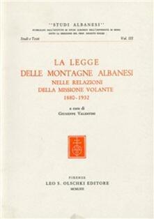La legge delle montagne albanesi nelle relazioni della Missione Volante (1880-1932) - copertina