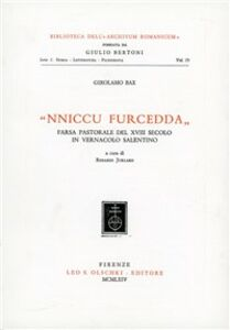Libro Nniccu Furcedda: farsa pastorale del XVIII secolo in vernacolo salentino Girolamo Bax