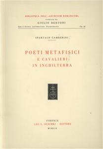 Libro Poeti metafisici e cavalieri in Inghilterra Spartaco Gamberini