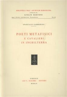 Poeti metafisici e cavalieri in Inghilterra - Spartaco Gamberini - copertina