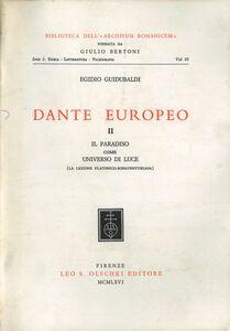 Libro Dante europeo. Vol. 2: Il Paradiso come universo di luce (la lezione platonico-bonaventuriana). Egidio Guidubaldi