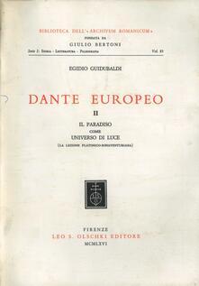 Dante europeo. Vol. 2: Il Paradiso come universo di luce (la lezione platonico-bonaventuriana). - Egidio Guidubaldi - copertina