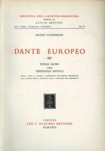 Libro Dante europeo. Vol. 3: Poema sacro come esperienza mistica. Dalla «visio in sommiis» affermatasi nell'esegesi trecentesca alla lettura onirica.... Egidio Idubaldi