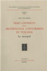 Libro Primo contributo alla archeologia longobarda in Toscana. Le necropoli Otto von Hessen