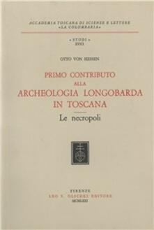 Primo contributo alla archeologia longobarda in Toscana. Le necropoli - Otto von Hessen - copertina