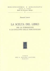 Libro La scelta del libro per la formazione e lo sviluppo delle biblioteche Rinaldo Lunati