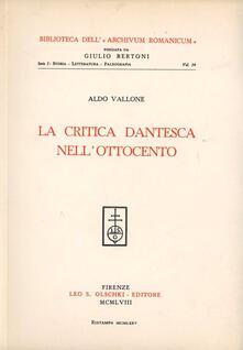 La critica dantesca nell'Ottocento - Aldo Vallone - copertina