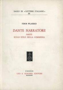 Dante narratore. Saggi sullo stile della Commedia - Tibor Wlassics - copertina