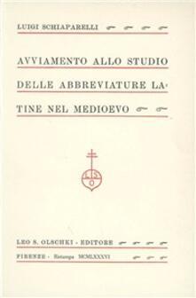 Avviamento allo studio delle abbreviature latine nel Medioevo - Luigi Schiaparelli - copertina