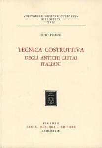 Tecnica costruttiva degli antichi liutai italiani