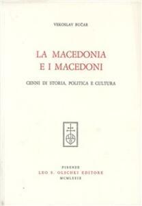 La Macedonia e i macedoni. Cenni di storia, politica e cultura